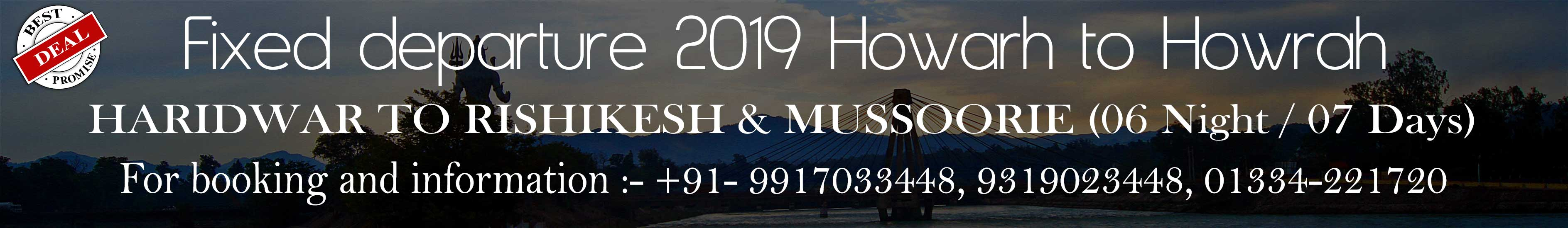 HARIDWAR RISHIKESH MUSSOORIE TOUR PACKAGE ( 7 NIGHT / 8 DAYS)  Home fixed departure 2019